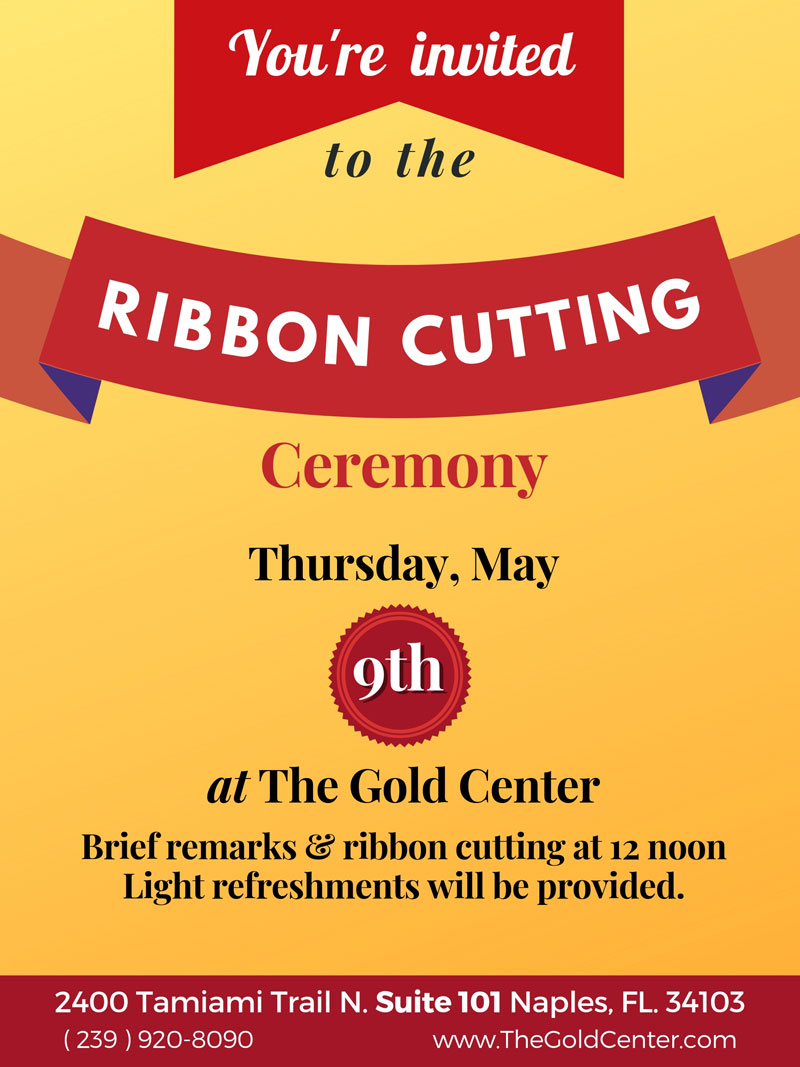 The Gold Center Naples, Florida Ribbon Cutting Ceremony Flyer